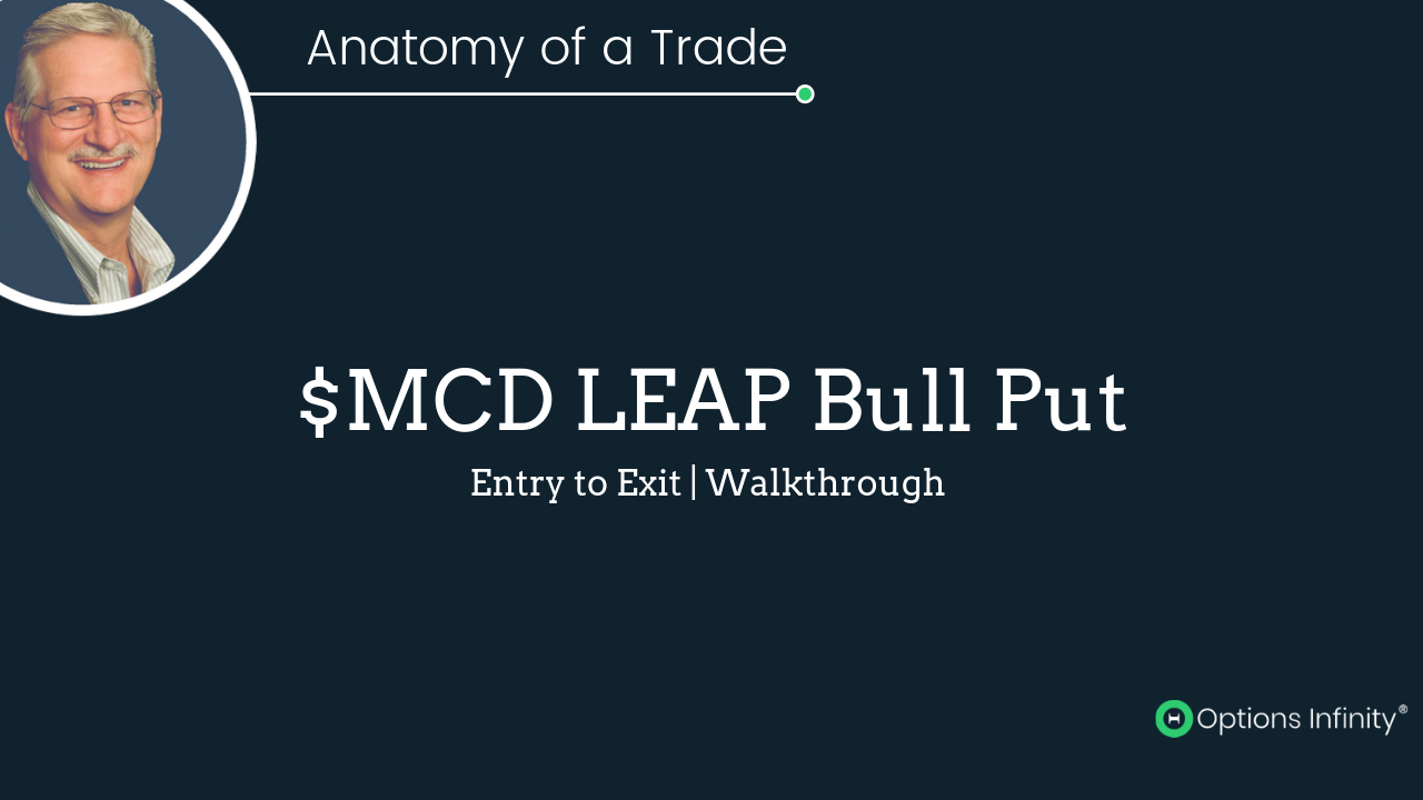 Anatomy of a Trade - McDonalds Leap Bull Put Trade 7-9-19